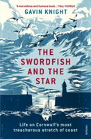 The Swordfish and the Star Life on Cornwall's most treacherous stretch of coast
