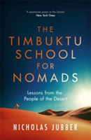The Timbuktu School for Nomads Lessons from the People of the Desert
