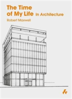 The Time of My Life In Architecture