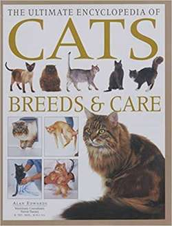 The Ultimate Encyclopedia of Cats: Breeds & Care