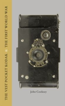 The Vest Pocket Kodak & the First World War: Camera & Conflict