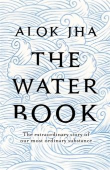 The Water Book by Alok Jha