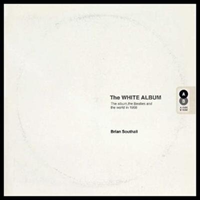 The White Album: The Album, the Beatles and the World in 1968