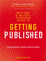 The Writers' and Artists' Yearbook Guide to Getting Published The Essential Guide for Authors