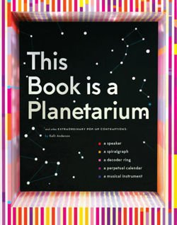 This Book Is a Planetarium And Other Extraordinary Pop-Up Contraptions