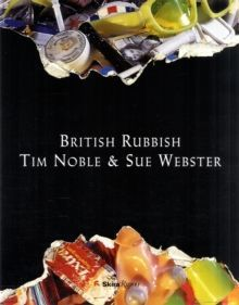 Tim Noble & Sue Webster – British Rubbish