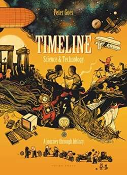 Timeline Science and Technology : A Visual History of Our World