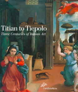 Titian to Tiepolo - Three Centuries of Italian Art