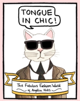 Tongue in Chic The Fabulous Fashion World of Angelica Hicks