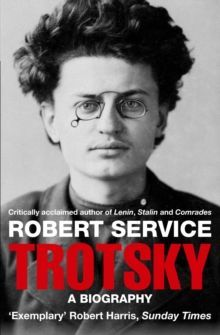 Trotsky : A Biography by Robert Service