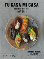Tu Casa Mi Casa Mexican Recipes for the Home Cook