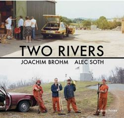 Two Rivers Joachim Brohm / Alec Soth