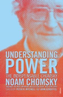 Understanding Power : The Indispensable Chomsky