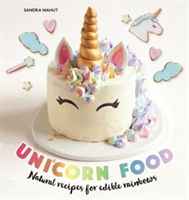 Unicorn Food Natural recipes for edible rainbows