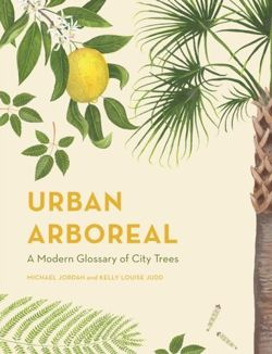 Urban Arboreal : A Modern Glossary of City Trees