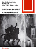 Urbanism and Dictatorship A European Challenge