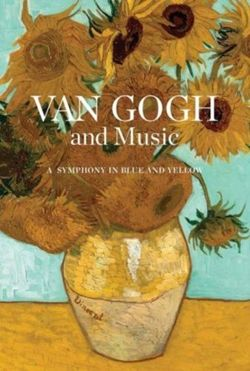 Van Gogh and Music A Symphony in Blue and Yellow
