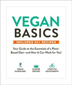 Vegan Basics Your Guide to the Essentials of a Plant-Based Diet-and How It Can Work for You!