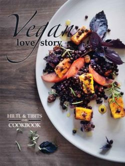 Vegan Love Story Tibits and Hiltl: The Cookbook