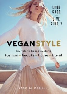 Vegan Style Your plant-based guide to fashion + beauty + home + travel