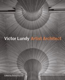 Victor Lundy: Artist Architect