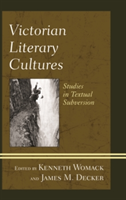 Victorian Literary Cultures Studies in Textual Subversion