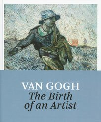 Vincent Van Gogh – The Birth of an Artist