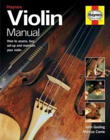 Violin Manual : How to buy, maintain and set up