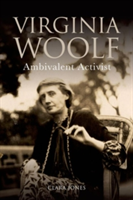Virginia Woolf Ambivalent Activist
