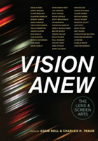 Vision Anew The Lens and Screen Arts