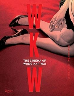 WKW: The Cinema of WKW