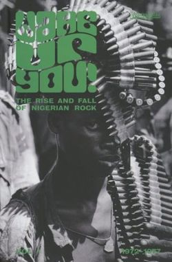 Wake Up You! The Rise and Fall of Nigerian Rock