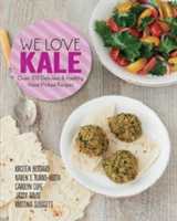We Love Kale Over 100 Delicious