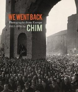 We Went Back: Photographs from Europe 1933 - 1956 by CHIM