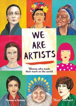 We are Artists : Women who made their mark on the world