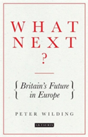 What Next? Britain's Future in Europe