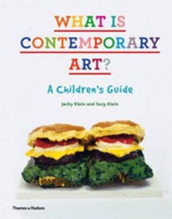What is Contemporary Art?: A Children's Guide
