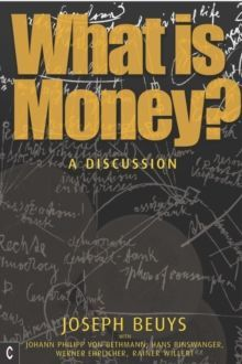 What is Money? : A Discussion Featuring Joseph Beuys
