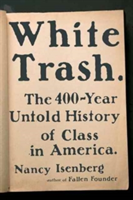 White Trash The 400-Year Untold History of Class in America