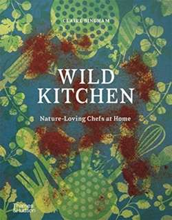 Wild Kitchen : Nature-Loving Chefs at Home