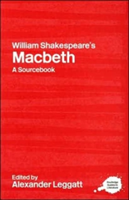 "William Shakespeare's ""Macbeth"" A Routledge Study Guide and Sourcebook"