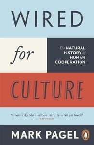 Wired for Culture: The Natural History of Human Cooperation