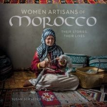 Women Artisans of Morocco: Their Stories, Their Lives