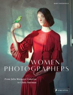 Women Photographers From Julia Margaret Cameron to Cindy Sherman