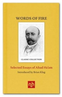 Words of Fire Selected Essays of Ahad Ha'am