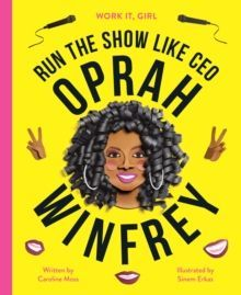 Work It, Girl: Oprah Winfrey Run the show like CEO
