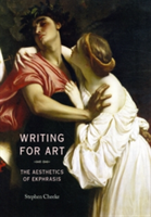Writing for Art The Aesthetics of Ekphrasis
