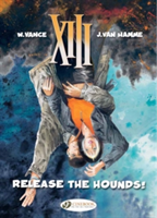 XIII:  Release the Hounds!