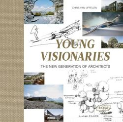 Young Visionaries The New Generation of Architects