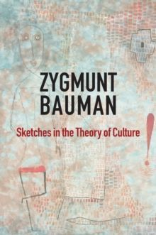 Zygmunt Bauman. Sketches in the Theory of Culture